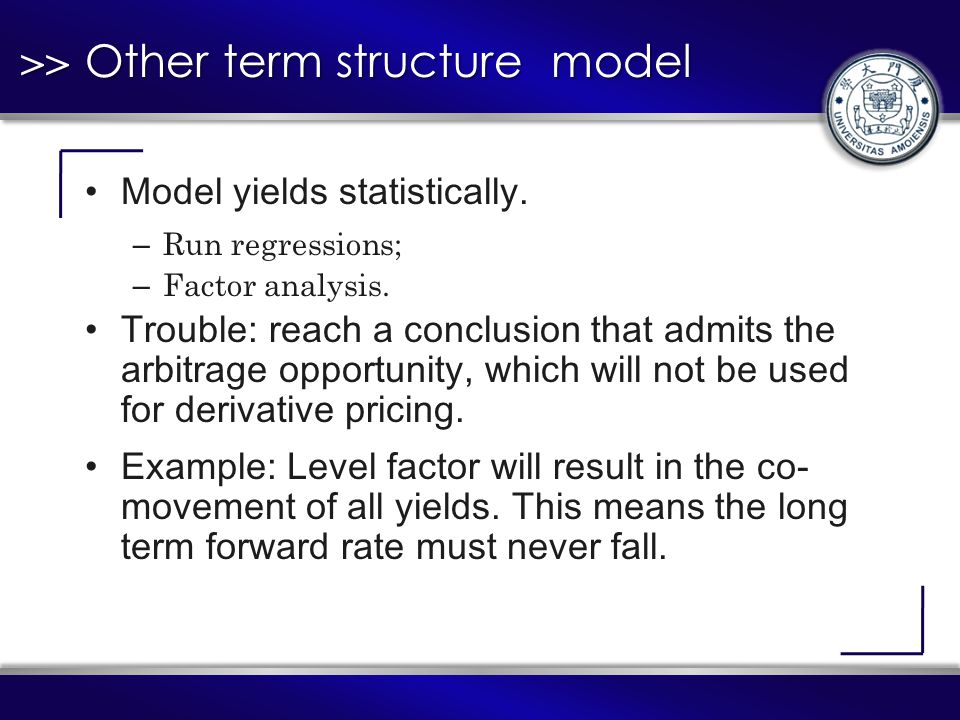 >> Other term structure model Model yields statistically.