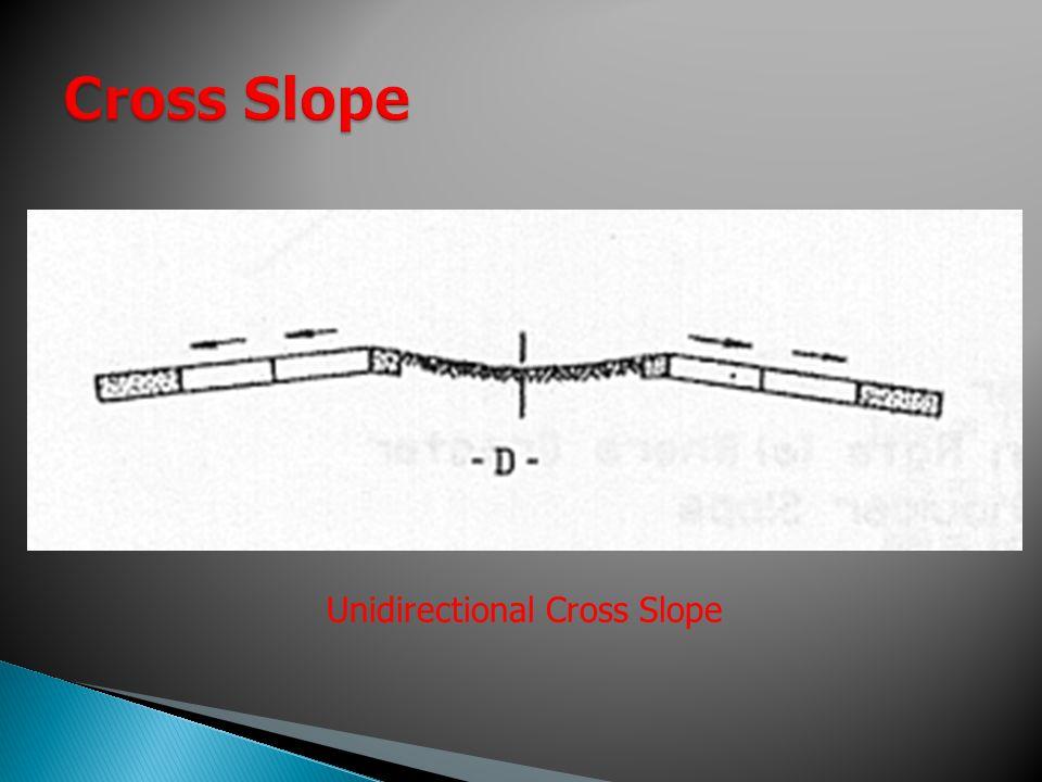 Unidirectional Cross Slope