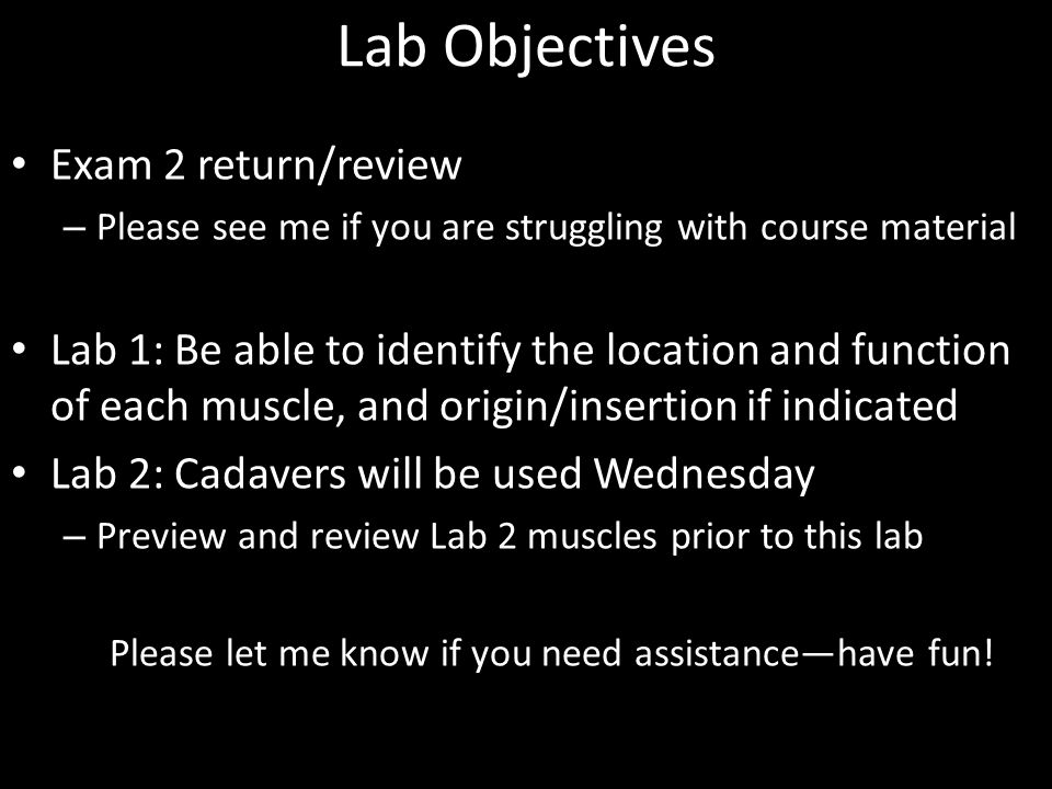 Lab Objectives Exam 2 return/review – Please see me if you are struggling with course material Lab 1: Be able to identify the location and function of