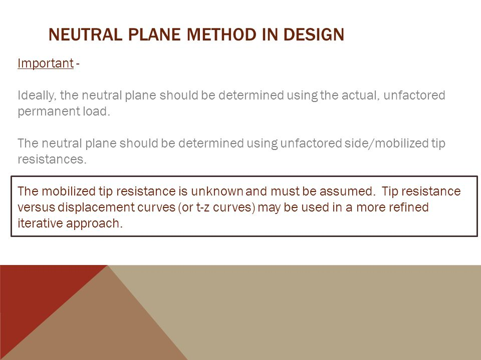 NEUTRAL PLANE METHOD IN DESIGN Important - Ideally, the neutral plane should be determined using the actual, unfactored permanent load.