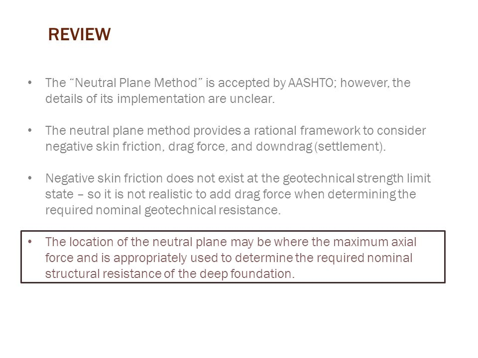 REVIEW The Neutral Plane Method is accepted by AASHTO; however, the details of its implementation are unclear.