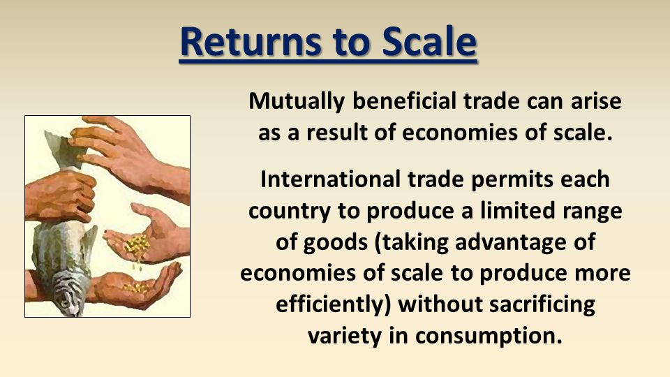 Mutually beneficial trade can arise as a result of economies of scale.