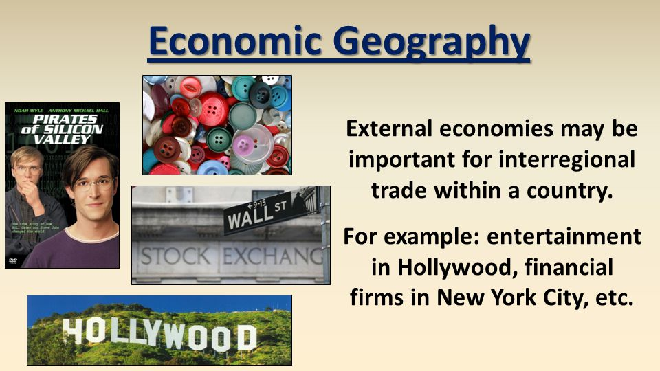 External economies may be important for interregional trade within a country.