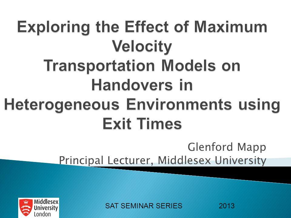SAT SEMINAR SERIES 2013 Glenford Mapp Principal Lecturer, Middlesex University