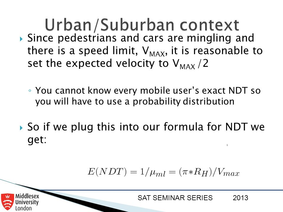 SAT SEMINAR SERIES2013  Since pedestrians and cars are mingling and there is a speed limit, V MAX, it is reasonable to set the expected velocity to V