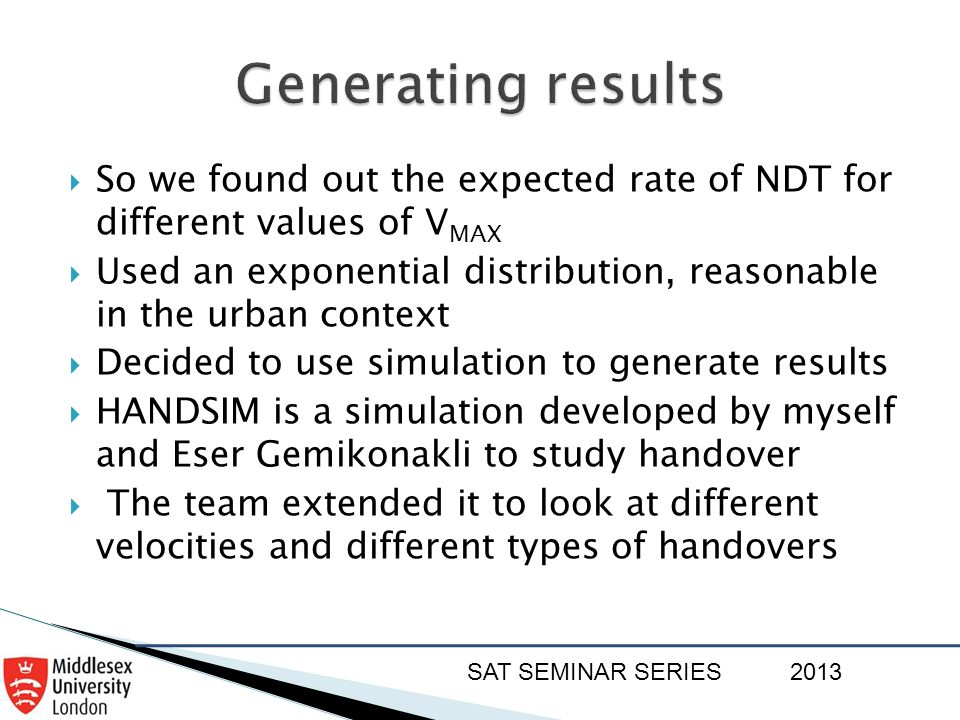 SAT SEMINAR SERIES2013  So we found out the expected rate of NDT for different values of V MAX  Used an exponential distribution, reasonable in the