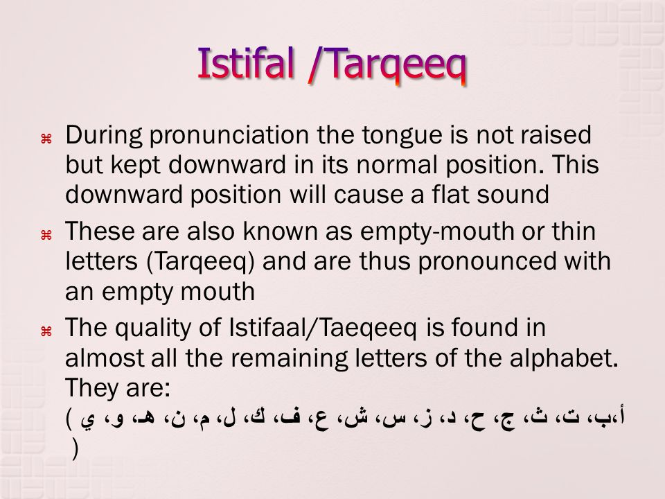  During pronunciation the tongue is not raised but kept downward in its normal position. This downward position will cause a flat sound  These are a