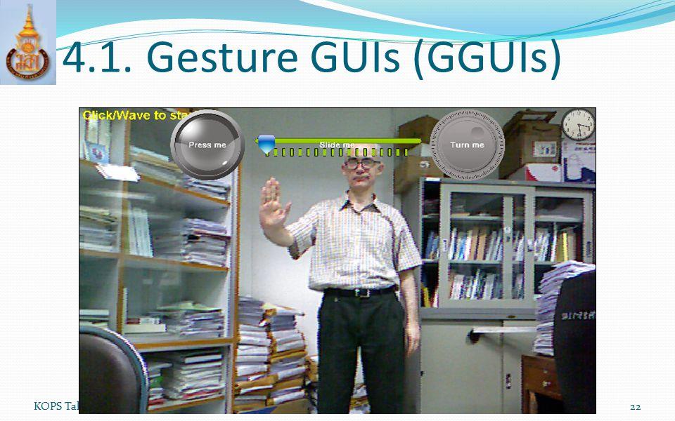 4.1. Gesture GUIs (GGUIs) KOPS Talk (JavaOne 2012)22