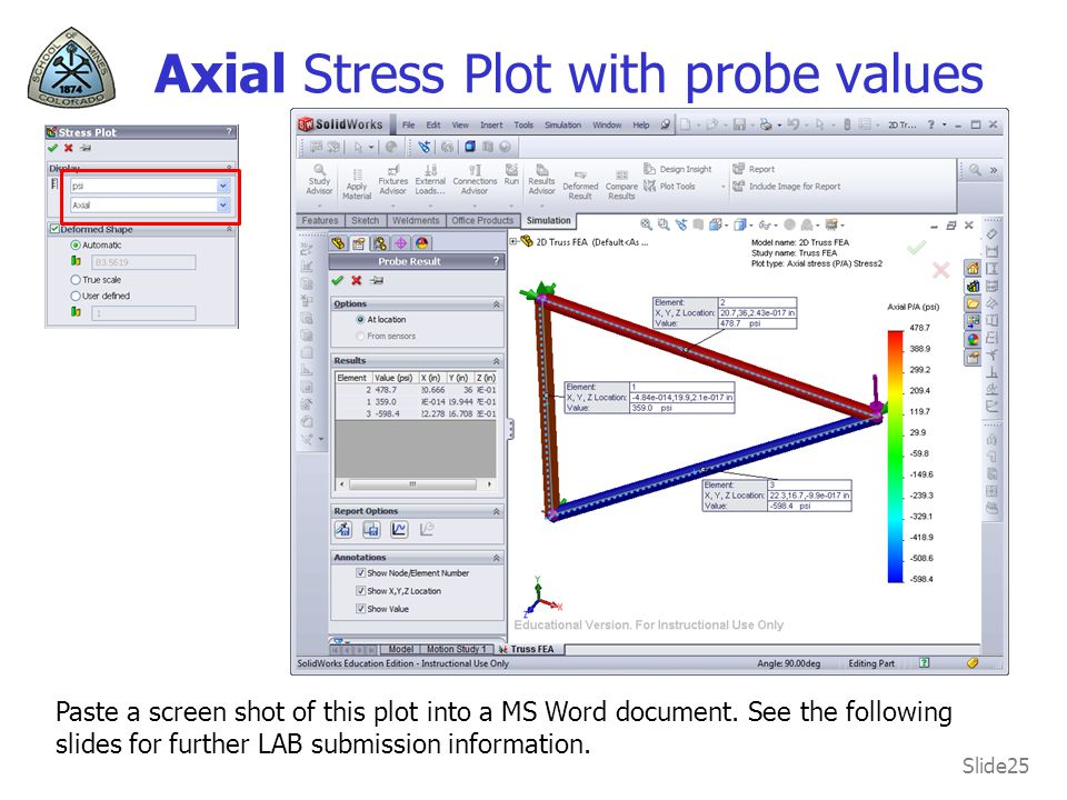 Slide25 Axial Stress Plot with probe values Paste a screen shot of this plot into a MS Word document.