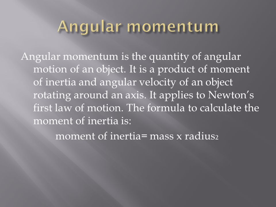 Angular motion is conserved when the body is in flight.
