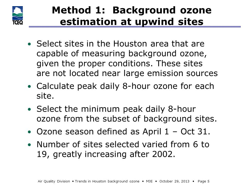 Air Quality Division Trends in Houston background ozone MJE October 29, 2013 Page 6 Method 2: Background ozone as a principal component Langford et al.