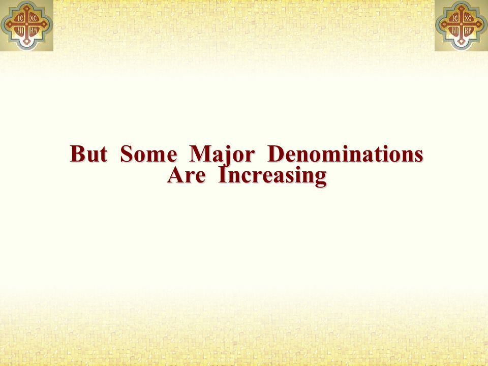 But Some Major Denominations Are Increasing
