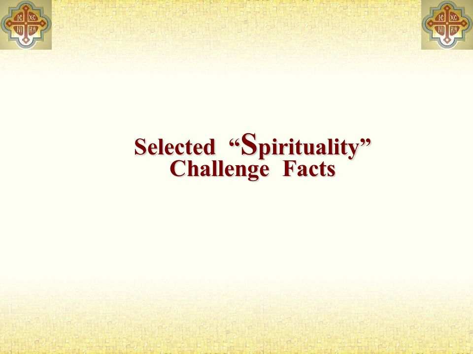 Selected S pirituality Challenge Facts