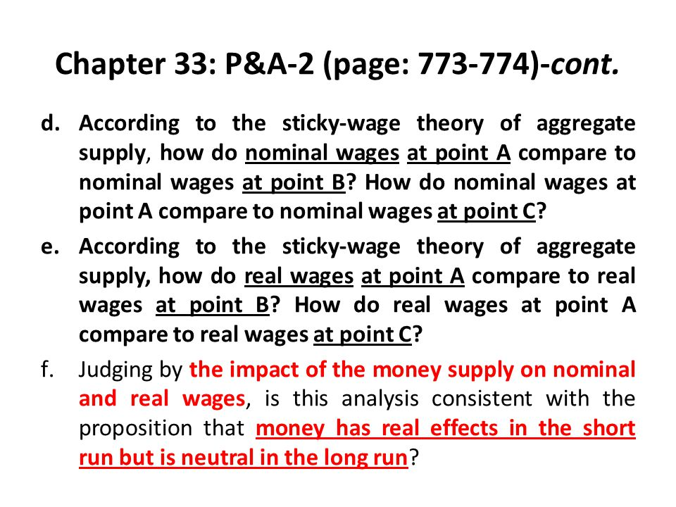 Chapter 33: P&A-2 (page: 773-774)-cont. d.According to the sticky-wage theory of aggregate supply, how do nominal wages at point A compare to nominal