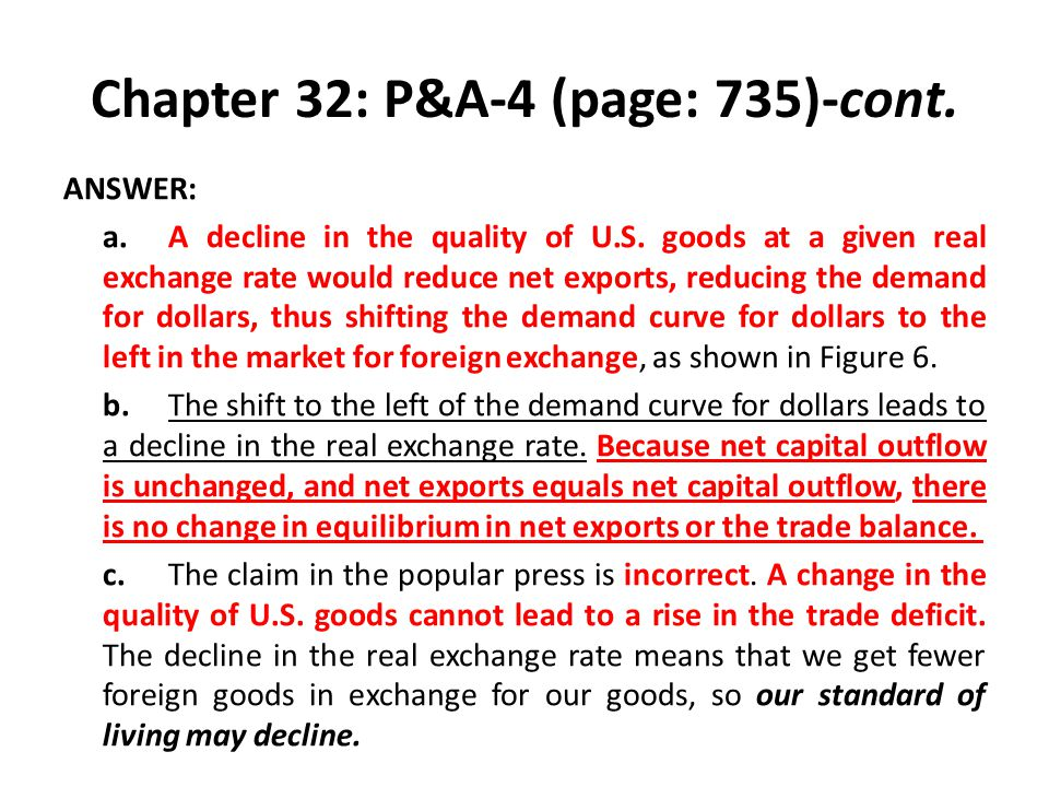 Chapter 32: P&A-4 (page: 735)-cont. ANSWER: a.A decline in the quality of U.S. goods at a given real exchange rate would reduce net exports, reducing