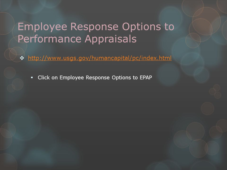 Employee Response Options to Performance Appraisals  http://www.usgs.gov/humancapital/pc/index.html http://www.usgs.gov/humancapital/pc/index.html 