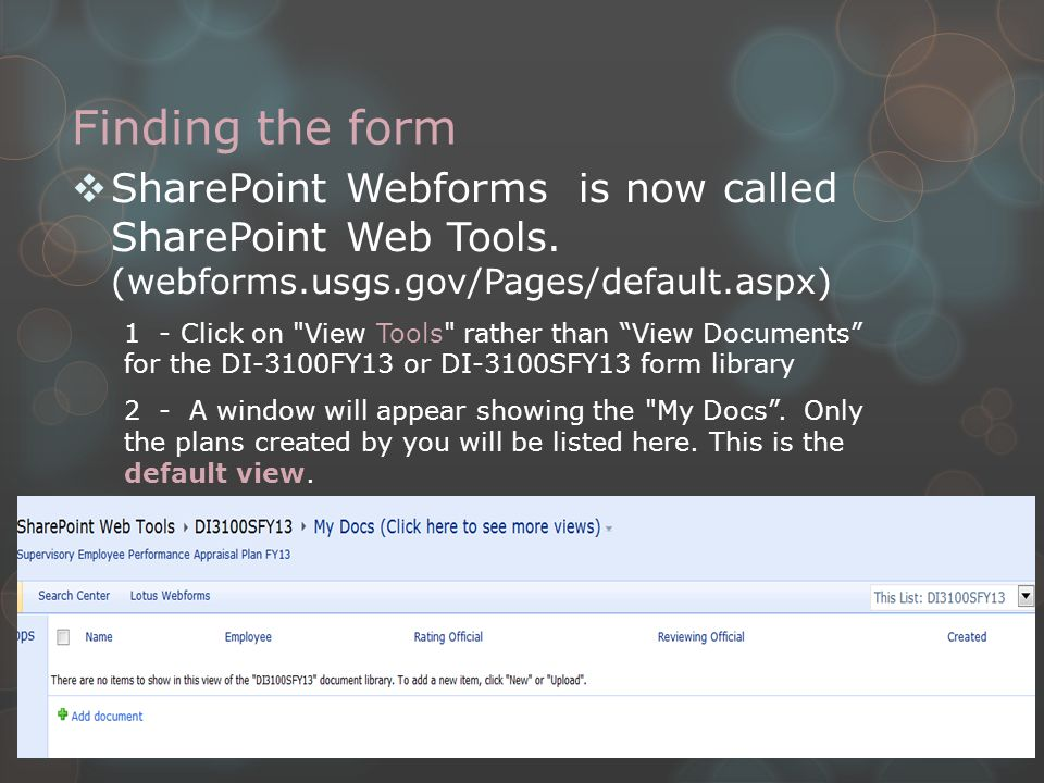 Finding the form  SharePoint Webforms is now called SharePoint Web Tools. (webforms.usgs.gov/Pages/default.aspx) 1 - Click on