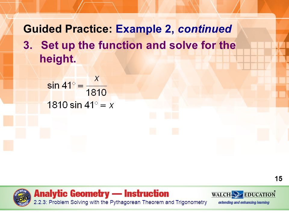 Guided Practice: Example 2, continued 3.Set up the function and solve for the height.