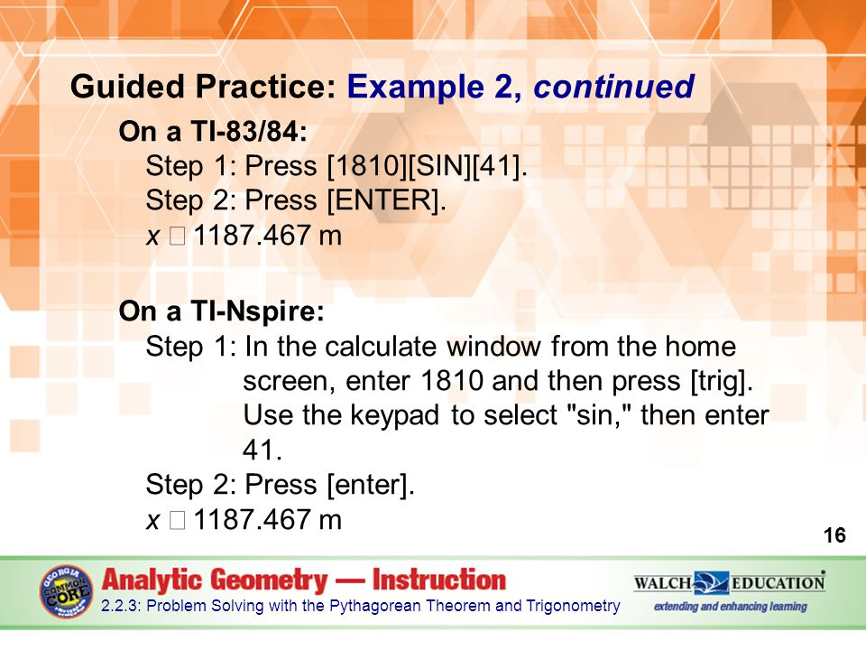 Guided Practice: Example 2, continued On a TI-83/84: Step 1: Press [1810][SIN][41].