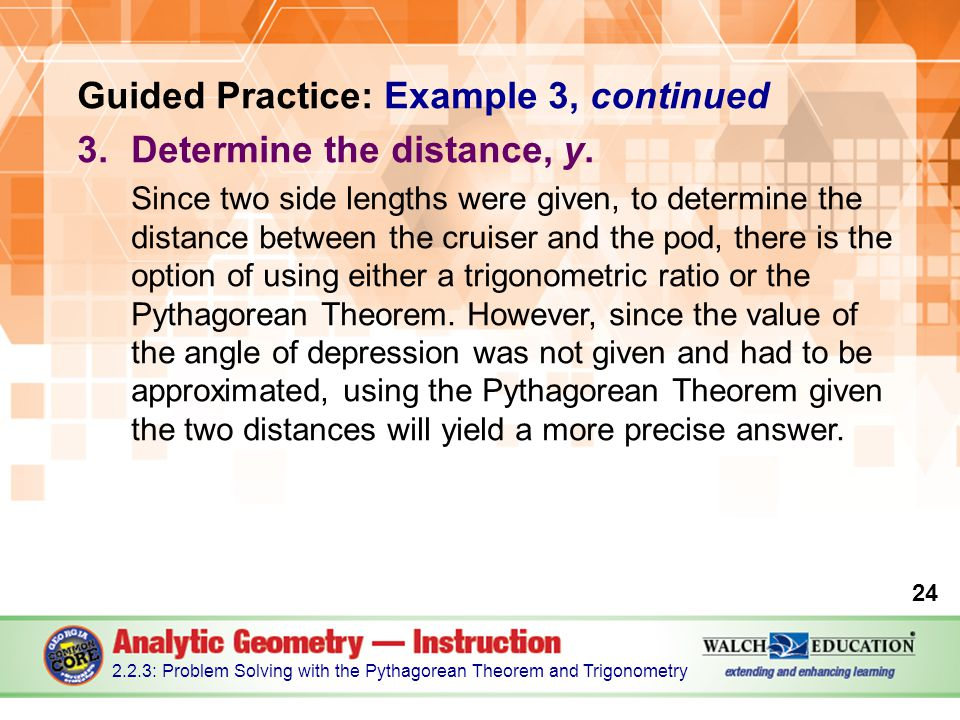 Guided Practice: Example 3, continued 3.Determine the distance, y.