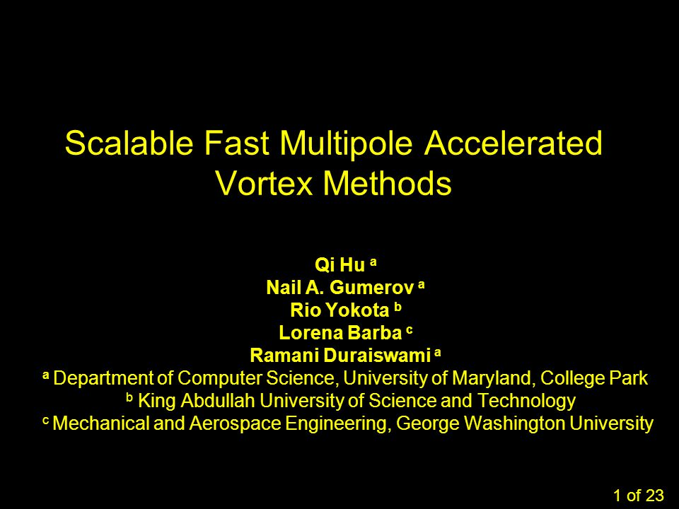 1 Scalable Fast Multipole Accelerated Vortex Methods Qi Hu a Nail A.