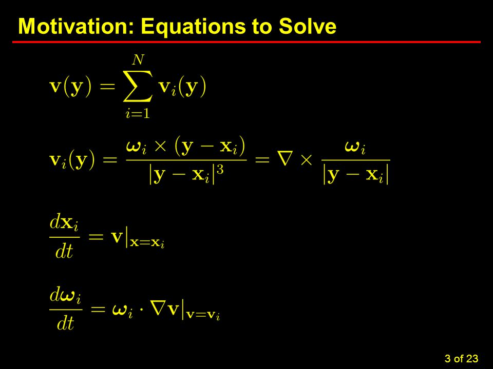 3 Motivation: Equations to Solve 3 of 23