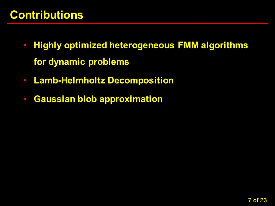 7 Task 3.5: Computational Considerations in Brownout Simulations Contributions Highly optimized heterogeneous FMM algorithms for dynamic problems Lamb-Helmholtz Decomposition Gaussian blob approximation 7 of 23