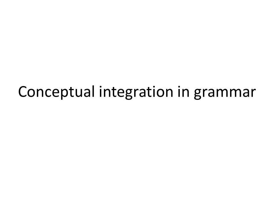Conceptual integration in grammar