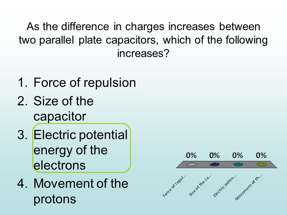 As the difference in charges increases between two parallel plate capacitors, which of the following increases.
