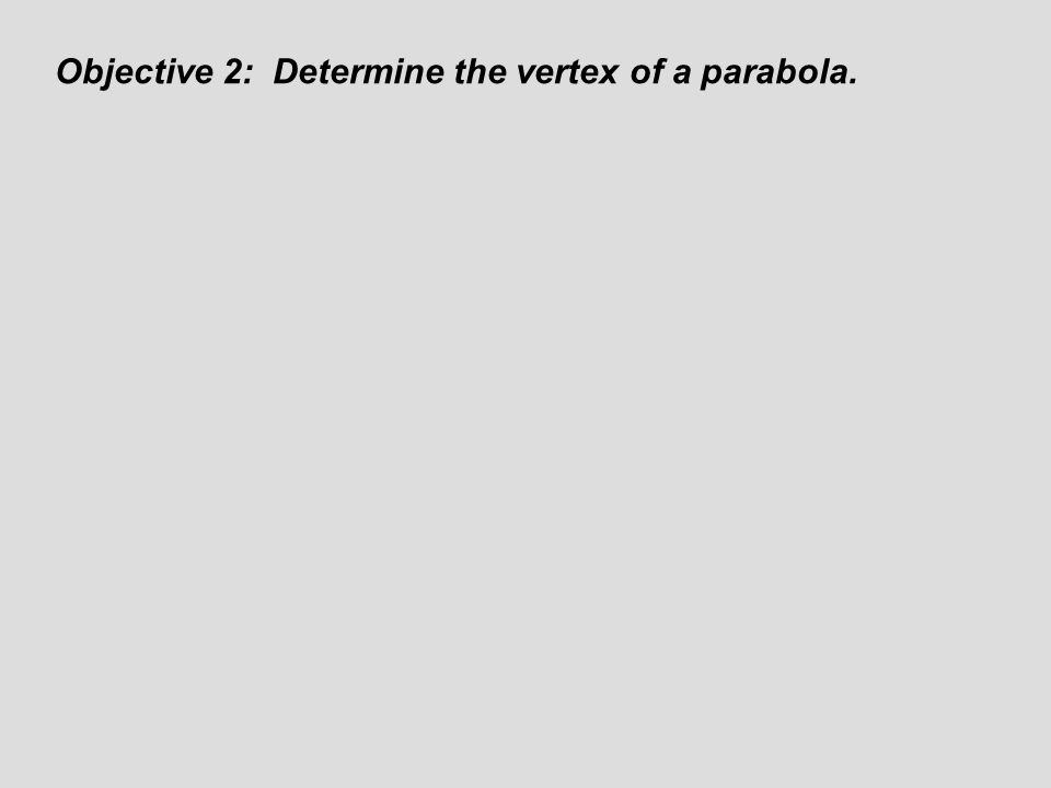 For a parabola defined by, the x-intercepts (if they exist) can be determined by using the quadratic formula.