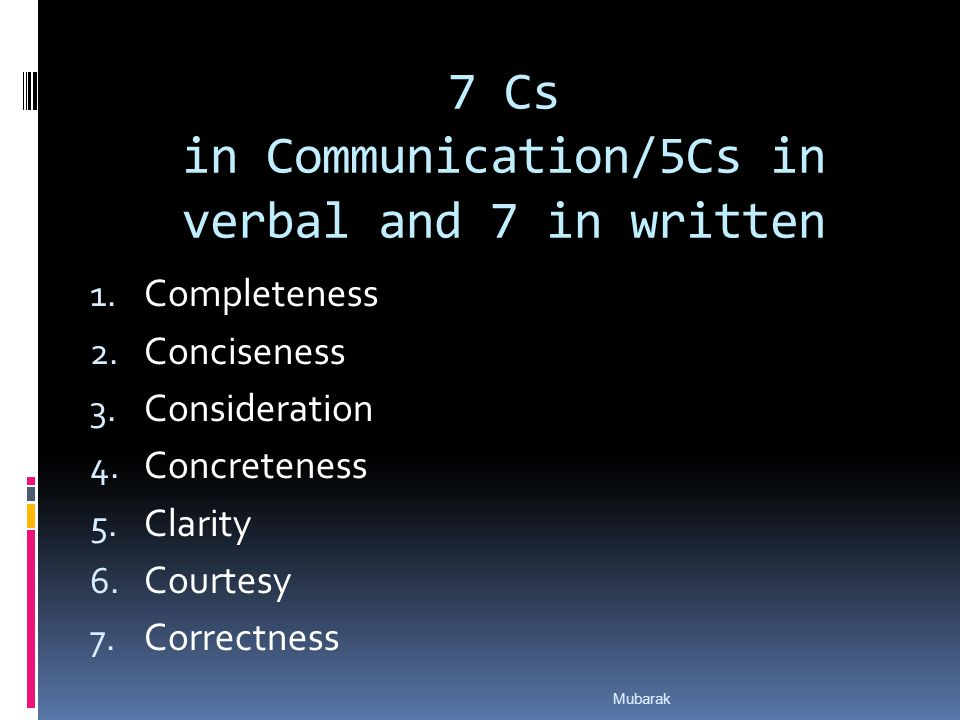 7 Cs in Communication/5Cs in verbal and 7 in written 1.