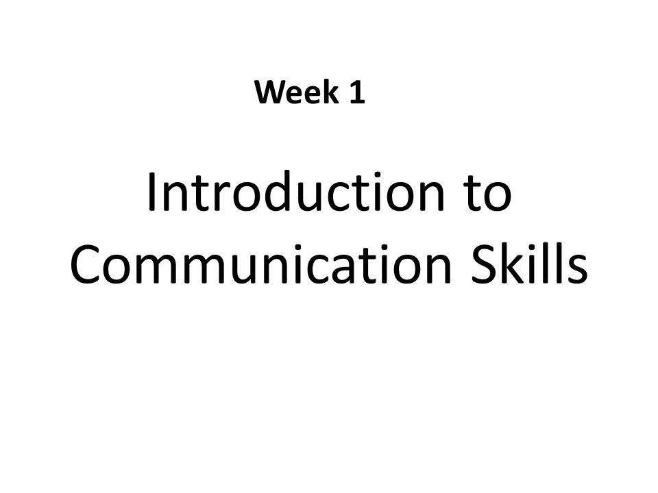 Introduction to Communication Skills Week 1