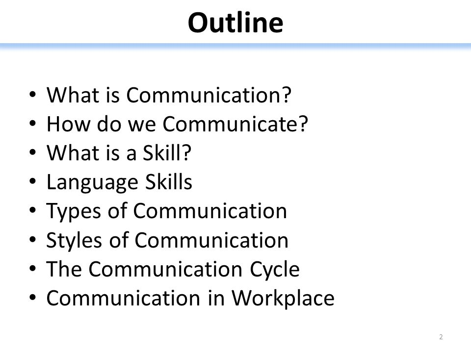 Outline What is Communication.How do we Communicate.
