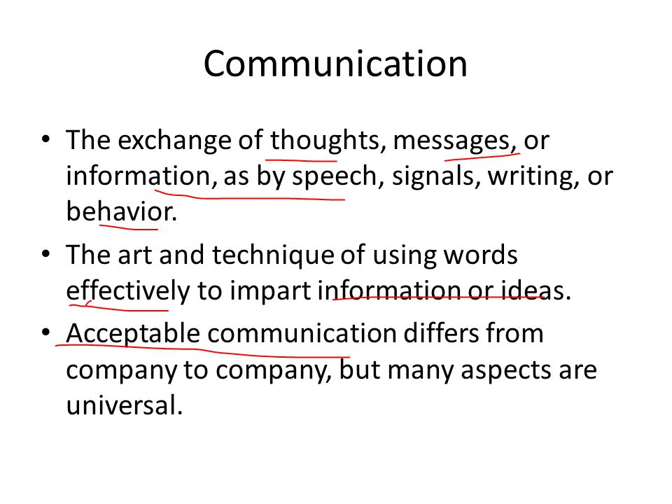 Communication The exchange of thoughts, messages, or information, as by speech, signals, writing, or behavior.