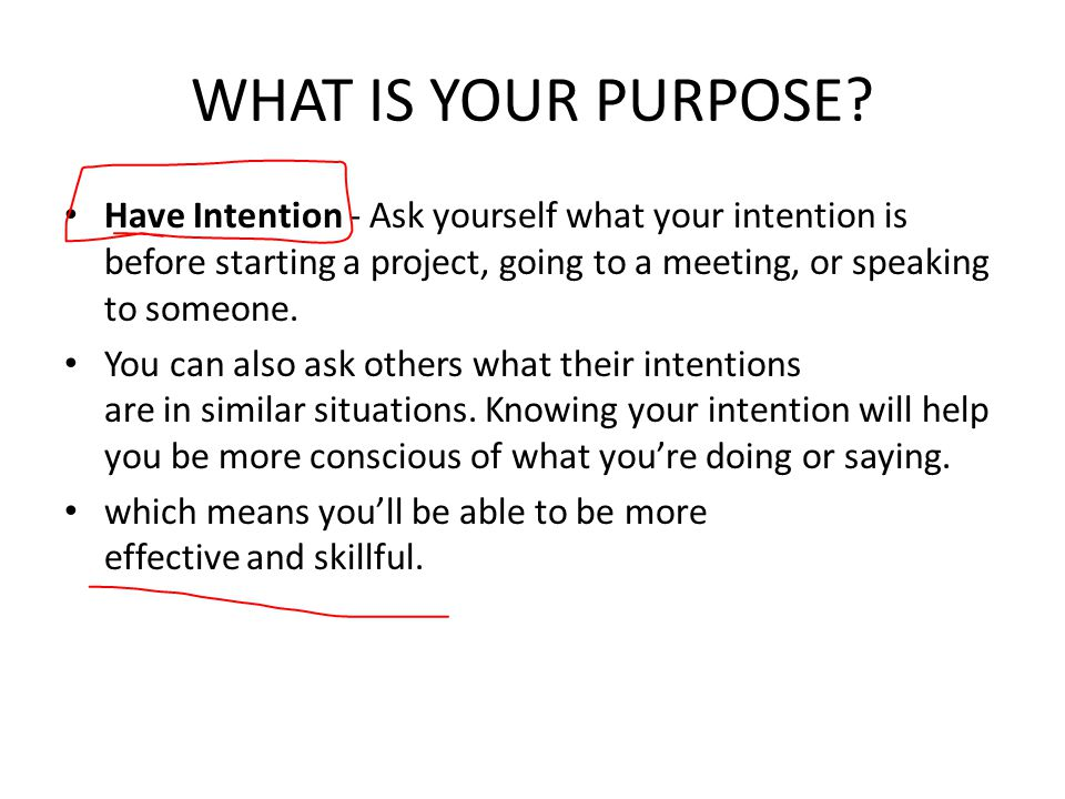 WHAT IS YOUR PURPOSE.