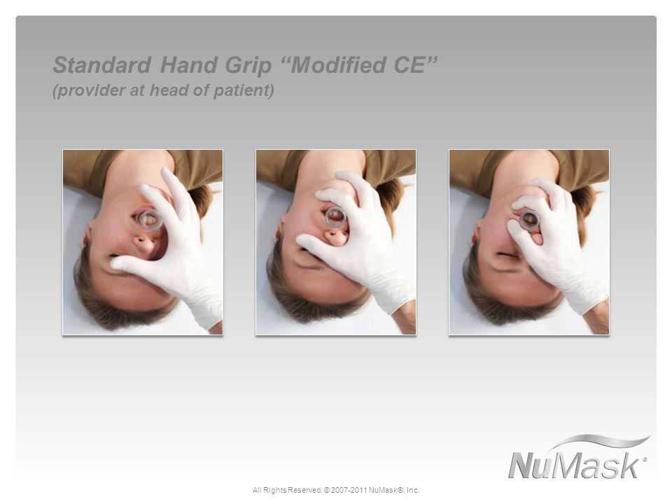 "Standard Hand Grip ""Modified CE"" (provider at head of patient) All Rights Reserved. © 2007-2011 NuMask®, Inc."