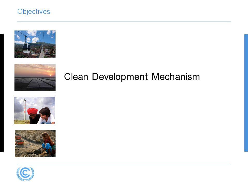 Objectives Clean Development Mechanism
