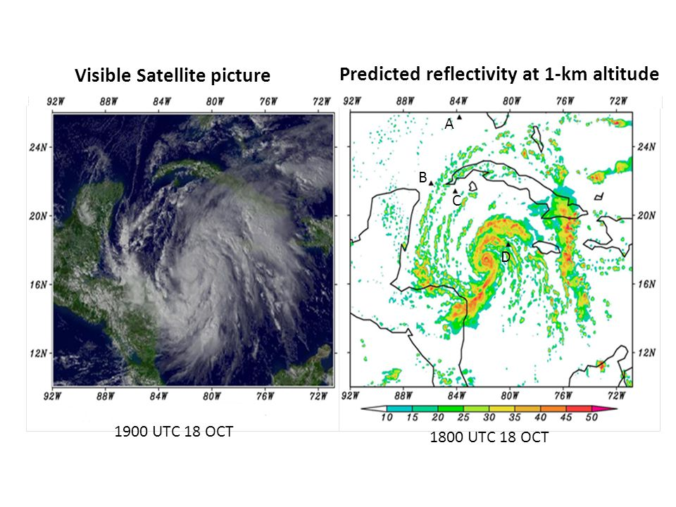 A B C D Visible Satellite picture Predicted reflectivity at 1-km altitude 1900 UTC 18 OCT 1800 UTC 18 OCT