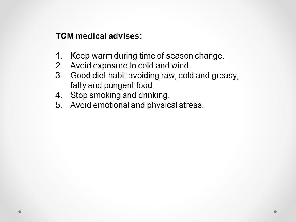 TCM medical advises: 1.Keep warm during time of season change.