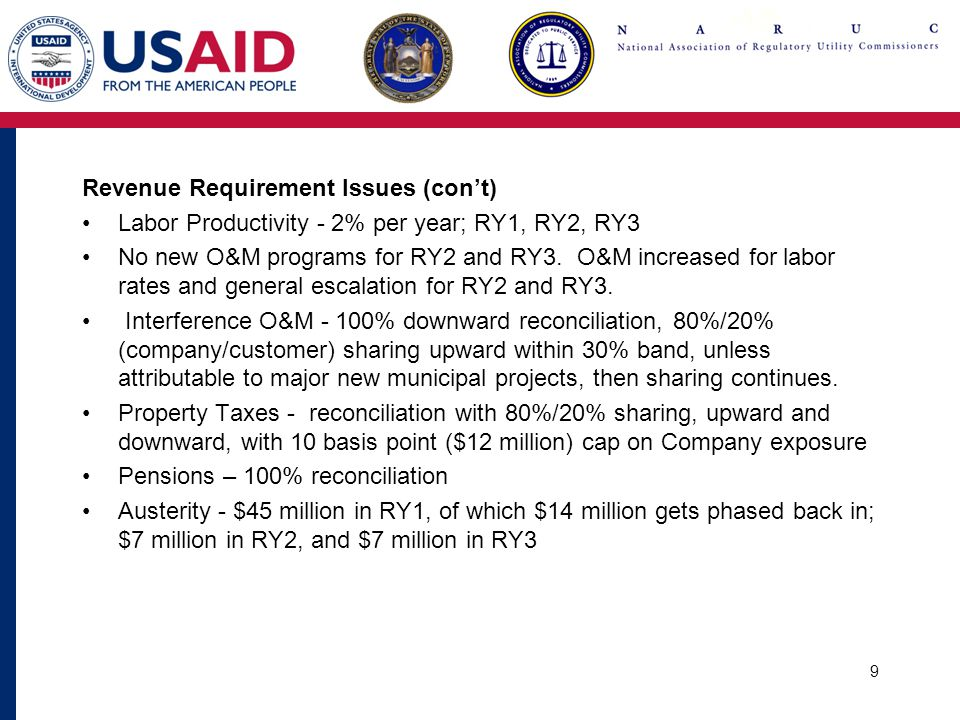 9 Revenue Requirement Issues (con't) Labor Productivity - 2% per year; RY1, RY2, RY3 No new O&M programs for RY2 and RY3.