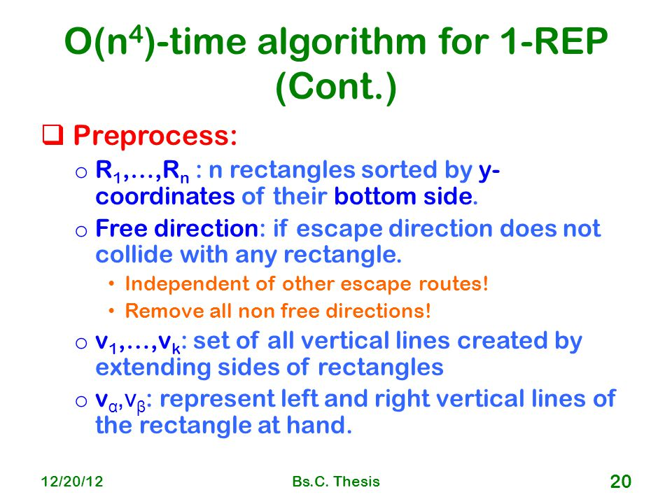 O(n 4 )-time algorithm for 1-REP (Cont.)  Preprocess: o R 1,…,R n : n rectangles sorted by y- coordinates of their bottom side.