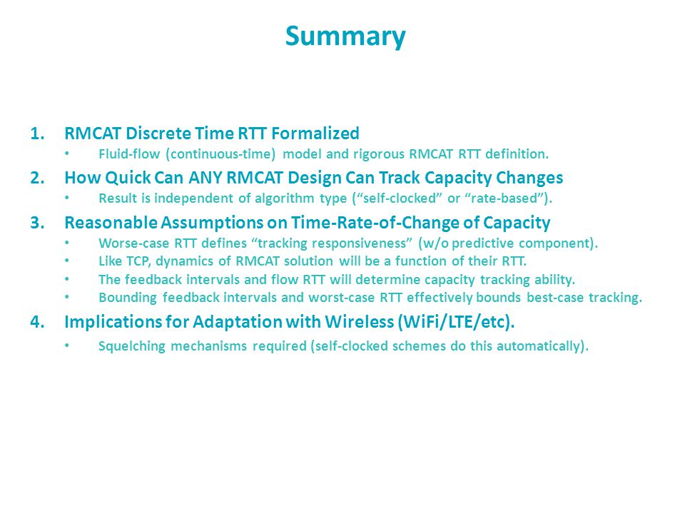 Summary 1.RMCAT Discrete Time RTT Formalized Fluid-flow (continuous-time) model and rigorous RMCAT RTT definition.