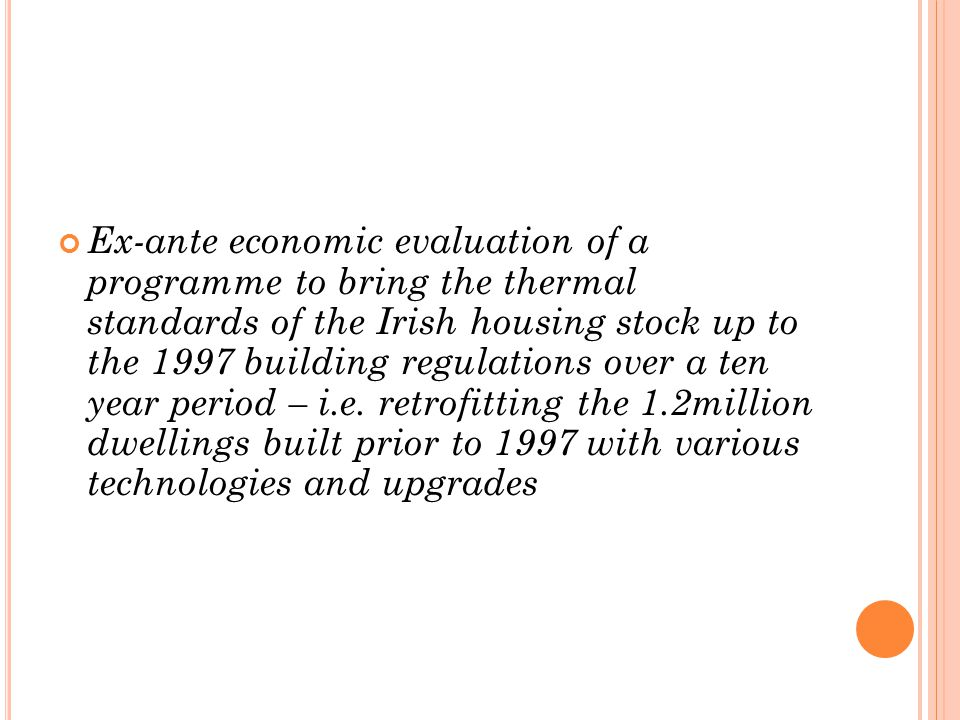 Ex-ante economic evaluation of a programme to bring the thermal standards of the Irish housing stock up to the 1997 building regulations over a ten ye
