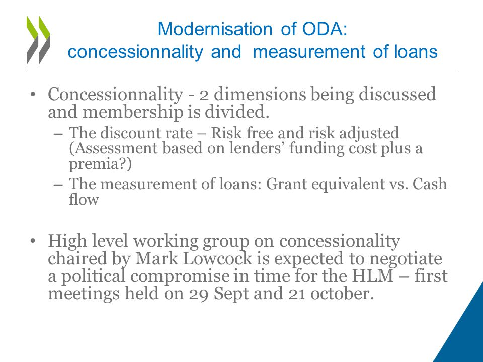 ODA modernisation: Incentivise greater use of market-like instruments by recognising donors' effort in ODA Have gained more and more attention and should be included to incentivise greater use.