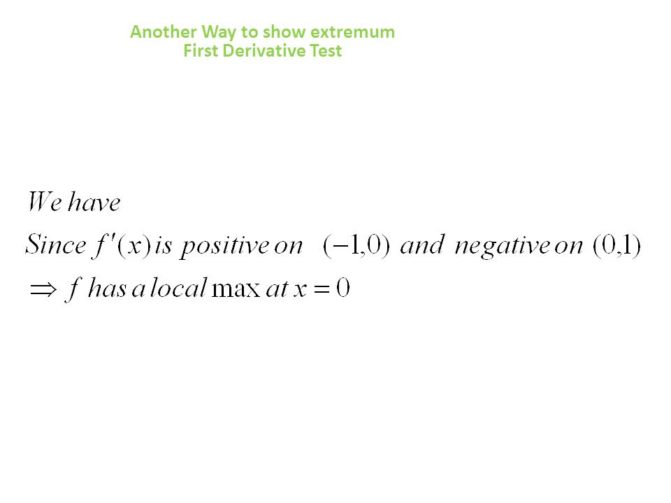 Another Way to show extremum First Derivative Test