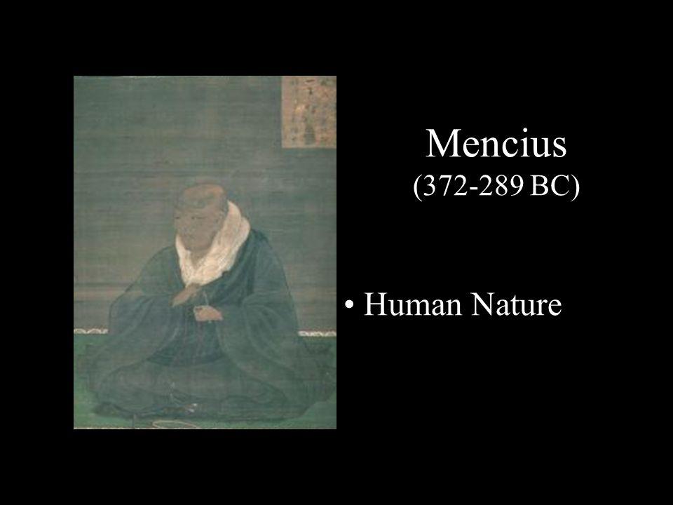 Mencius (372-289 BC) Human Nature
