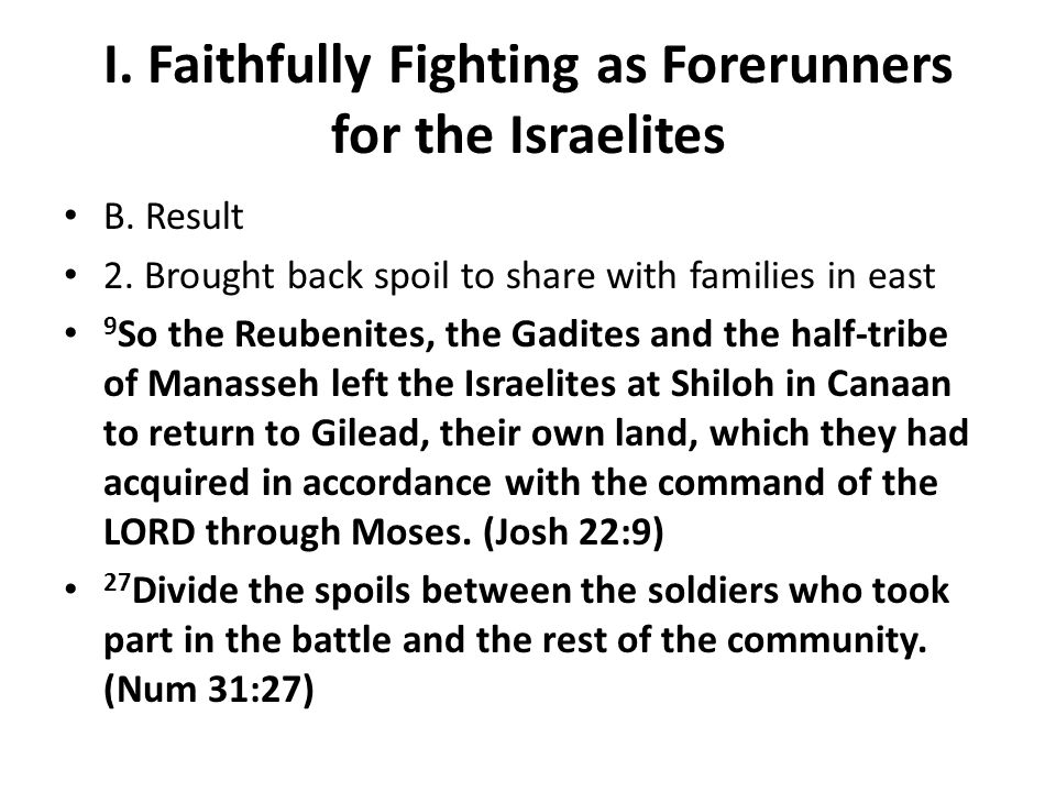 I. Faithfully Fighting as Forerunners for the Israelites B.
