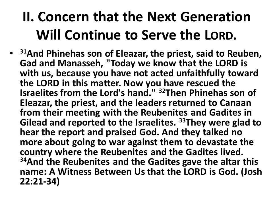 II. Concern that the Next Generation Will Continue to Serve the L ORD.