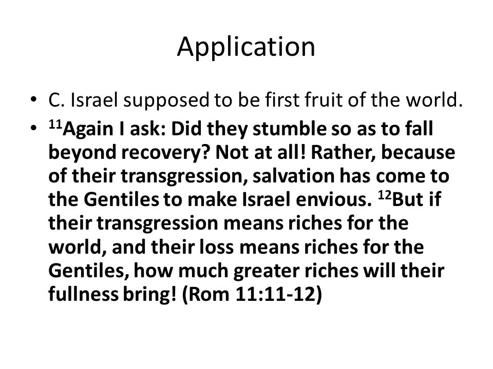 Application C. Israel supposed to be first fruit of the world.