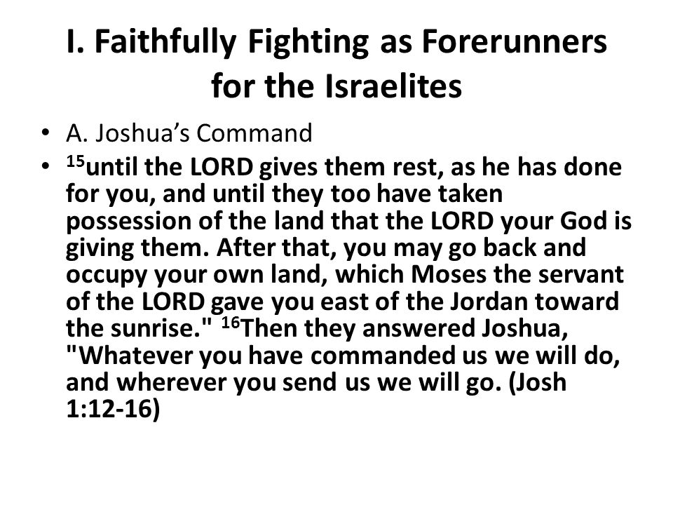 I. Faithfully Fighting as Forerunners for the Israelites A.